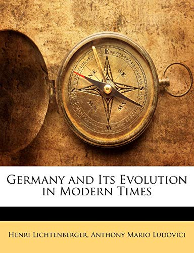 9781142853570: Germany and Its Evolution in Modern Times