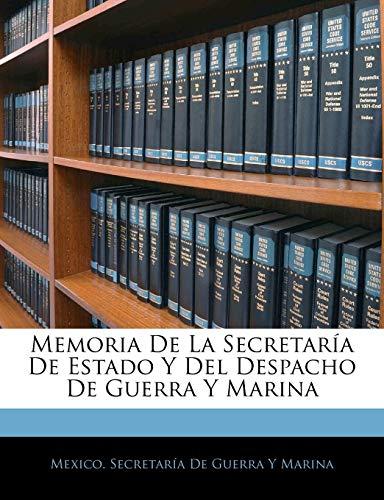 9781142860462: Memoria De La Secretaría De Estado Y Del Despacho De Guerra Y Marina