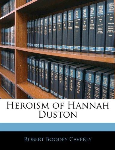 9781142884505: Heroism of Hannah Duston
