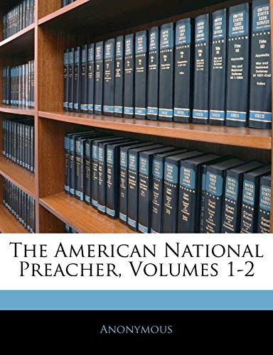 9781142886431: The American National Preacher, Volumes 1-2