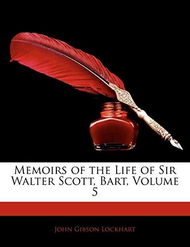 9781142941307: Memoirs of the Life of Sir Walter Scott, Bart, Volume 5