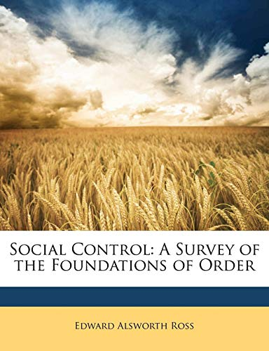 9781142942748: Social Control: A Survey of the Foundations of Order