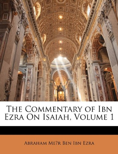 9781142947446: The Commentary of Ibn Ezra On Isaiah, Volume 1