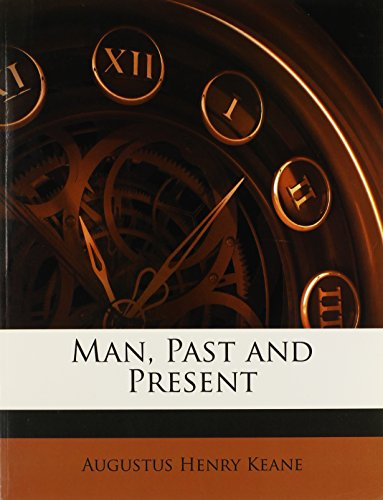 9781142985561: Man, Past and Present