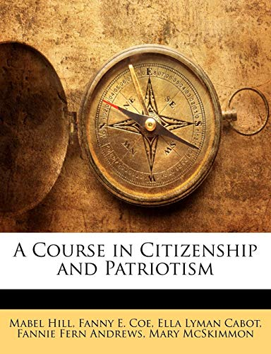 9781143038341: A Course in Citizenship and Patriotism