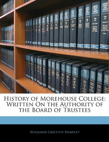 9781143056291: History of Morehouse College: Written On the Authority of the Board of Trustees