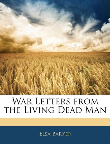 9781143072567: War Letters from the Living Dead Man