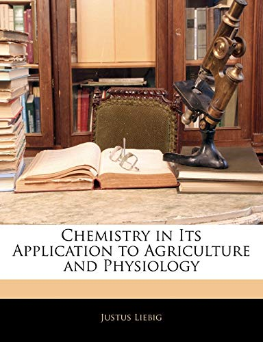 9781143095993: Chemistry in Its Application to Agriculture and Physiology