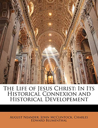 9781143097553: The Life of Jesus Christ: In Its Historical Connexion and Historical Developement