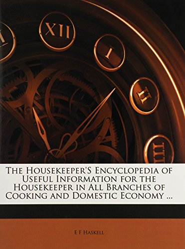 The Housekeeper`s Encyclopedia of Useful Information for