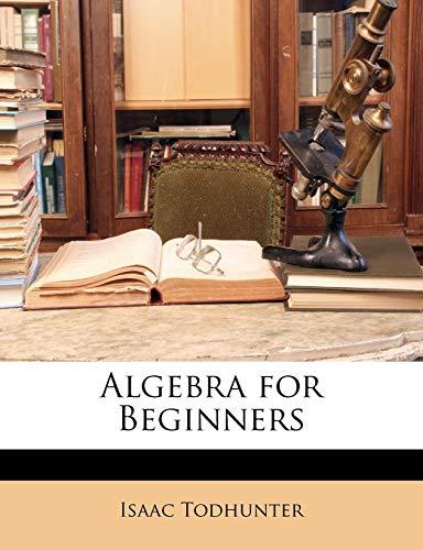9781143144530: Algebra for Beginners