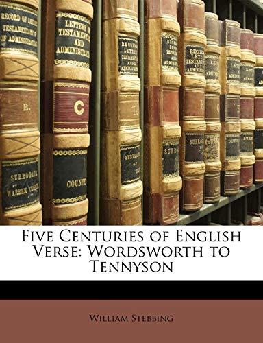 9781143176166: Five Centuries of English Verse: Wordsworth to Tennyson