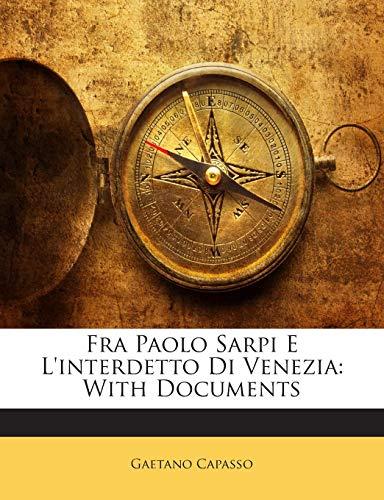 9781143195570: Fra Paolo Sarpi E L'interdetto Di Venezia: With Documents (Italian Edition)