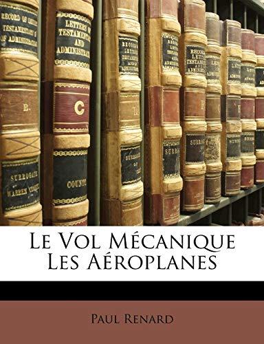 9781143199943: Le Vol Mecanique Les Aeroplanes