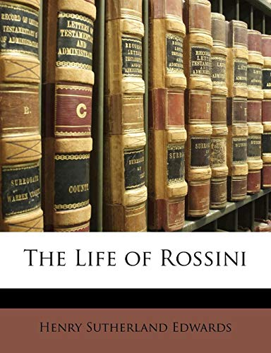 9781143215162: The Life of Rossini