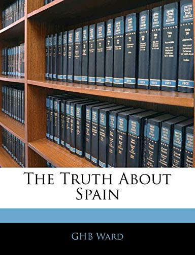 9781143240416: The Truth About Spain