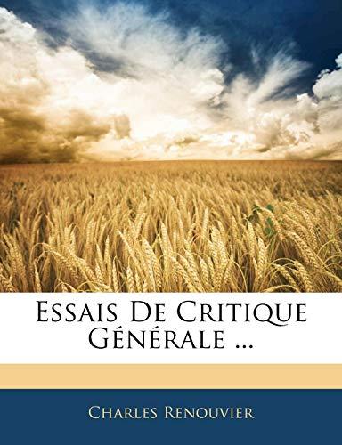 9781143256035: Essais De Critique Générale ... (French Edition)