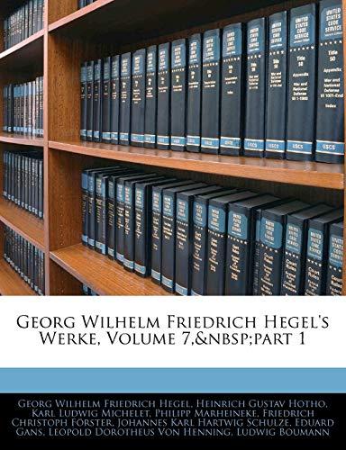 Georg Wilhelm Friedrich Hegel's Werke (German Edition) (1143265726) by Georg Wilhelm Friedrich Hegel; Heinrich Gustav Hotho; Karl Ludwig Michelet