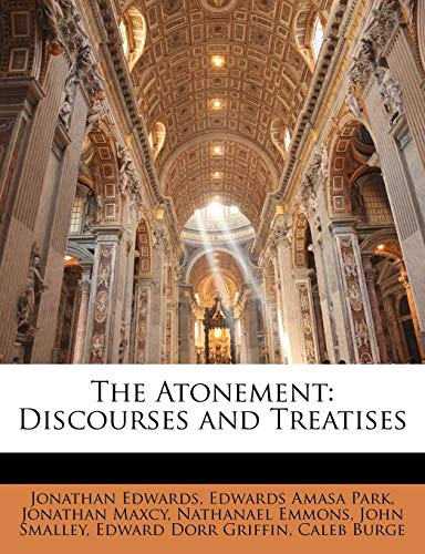 9781143295072: The Atonement: Discourses and Treatises