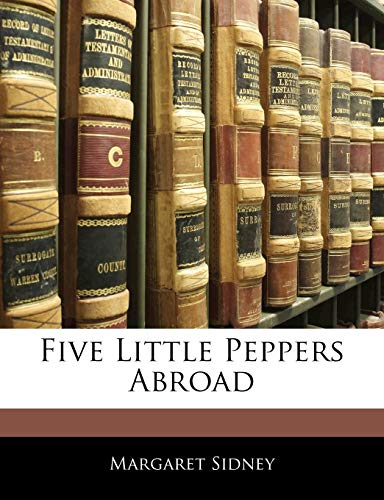 9781143307454: Five Little Peppers Abroad