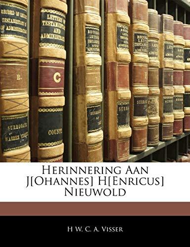 Herinnering Aan J[ohannes] H[enricus] Nieuwold: H W. C.