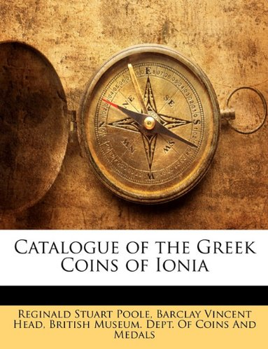 9781143329319: Catalogue of the Greek Coins of Ionia