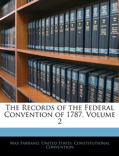 9781143347269: The Records of the Federal Convention of 1787, Volume 2