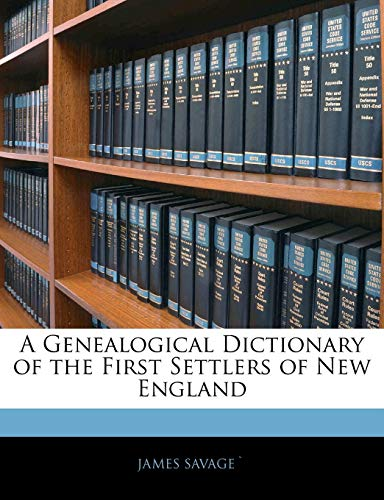 9781143370304: A Genealogical Dictionary of the First Settlers of New England