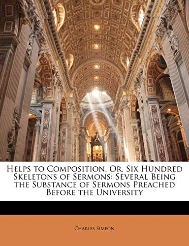 9781143390746: Helps to Composition, Or, Six Hundred Skeletons of Sermons: Several Being the Substance of Sermons Preached Before the University