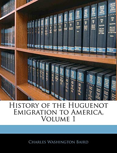 9781143403248: History of the Huguenot Emigration to America, Volume 1