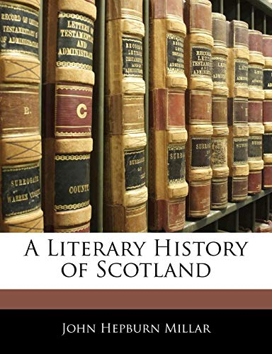 9781143417016: A Literary History of Scotland
