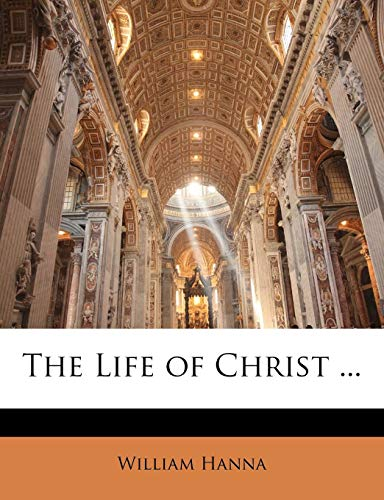 9781143442971: The Life of Christ ...