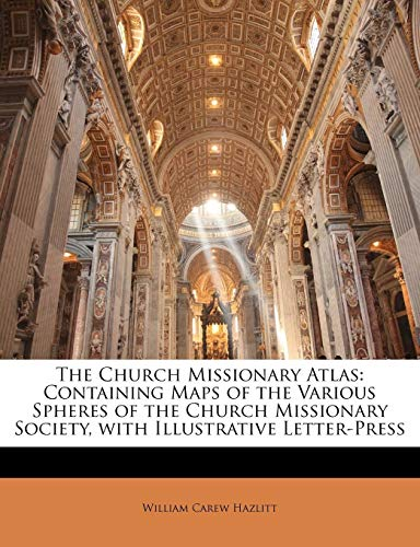 9781143445484: The Church Missionary Atlas: Containing Maps of the Various Spheres of the Church Missionary Society, with Illustrative Letter-Press