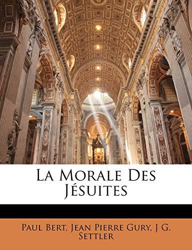 9781143468445: La Morale Des Jesuites