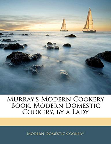 9781143524349: Murray's Modern Cookery Book. Modern Domestic Cookery, by a Lady