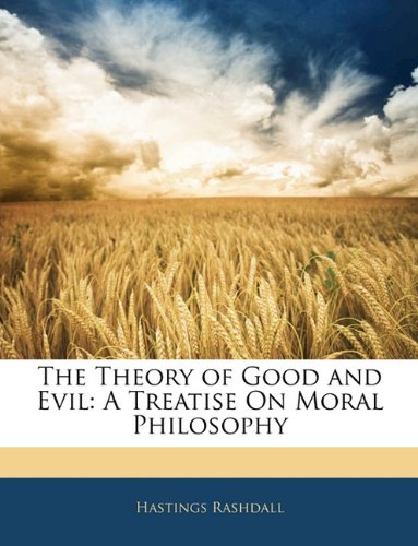 9781143525742: The Theory of Good and Evil: A Treatise On Moral Philosophy
