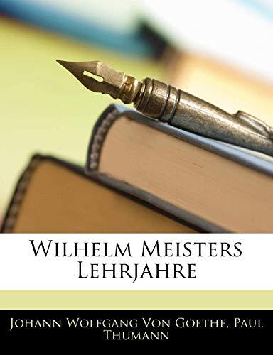 Wilhelm Meisters Lehrjahre (German Edition) von Goethe,