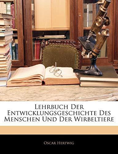 9781143542329: Lehrbuch Der Entwicklungsgeschichte Des Menschen Und Der Wirbeltiere