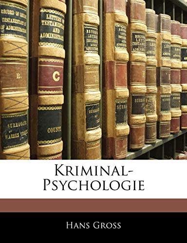 Kriminal-Psychologie (German Edition) Gross, Hans