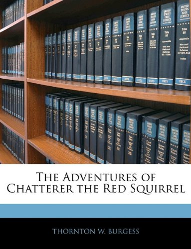 9781143650734: The Adventures of Chatterer the Red Squirrel