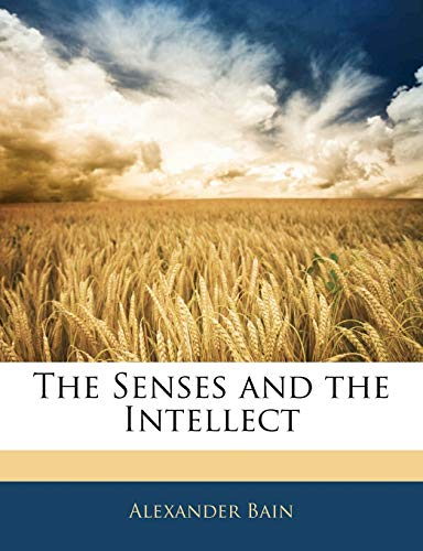 9781143668609: The Senses and the Intellect
