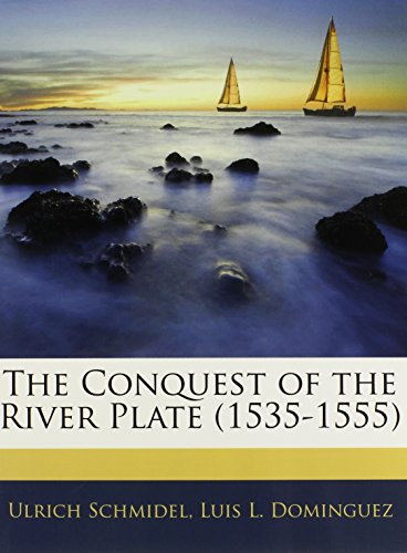 9781143673566: The Conquest of the River Plate (1535-1555)