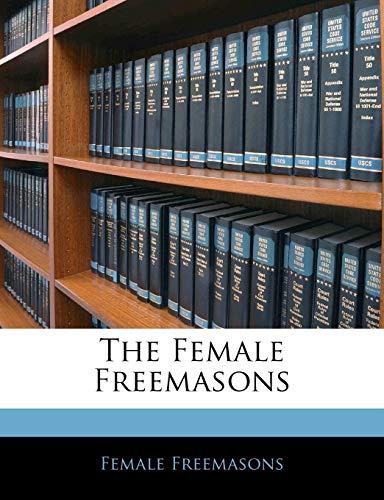 9781143690136: The Female Freemasons