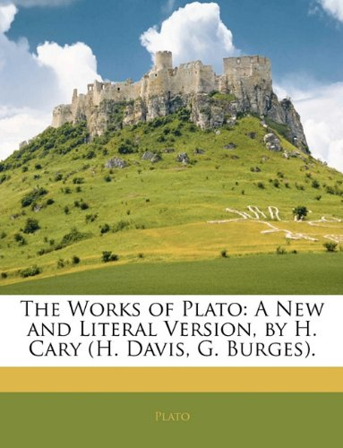 9781143698293: The Works of Plato: A New and Literal Version, by H. Cary (H. Davis, G. Burges).