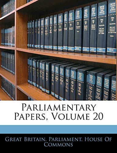 9781143724008: Parliamentary Papers, Volume 20