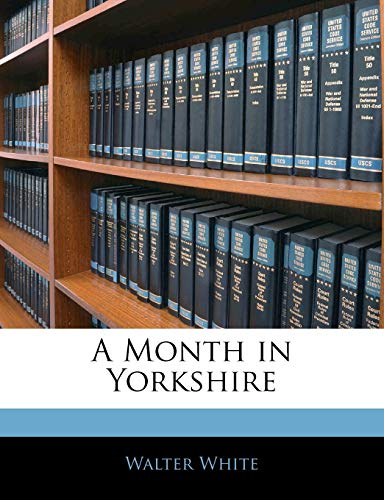 9781143728594: A Month in Yorkshire