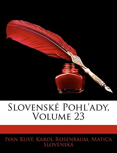 9781143792298: Slovenske Pohl'ady, Volume 23 (Slovak Edition)