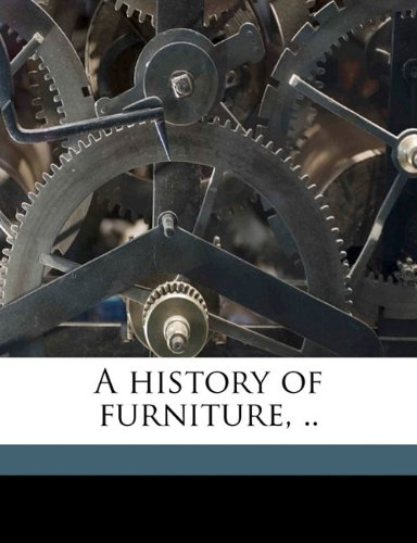 9781143801334: A history of furniture, ..