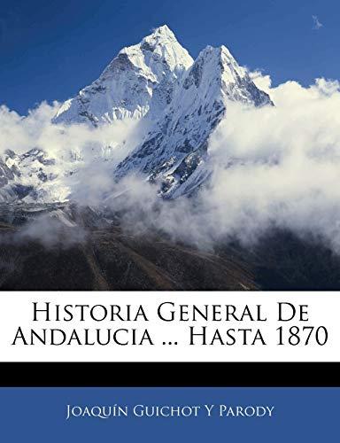 9781143814532: Historia General De Andalucia ... Hasta 1870