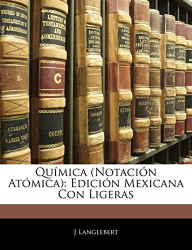 Química (Notación Atómica): Edición Mexicana Con Ligeras (Spanish ...